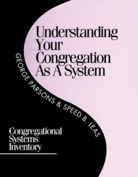 Understanding Your Congregation as a System by George D. Parsons