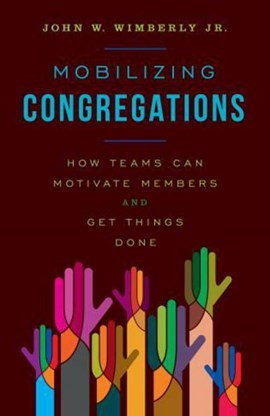 Mobilizing congregations by John W. Wimberly,