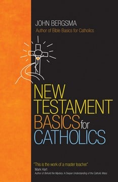 New Testament basics for Catholics by John Bergsma