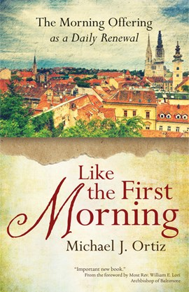Like the first morning by Michael J. Ortiz