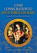 33 day consecration to Jesus through Mary