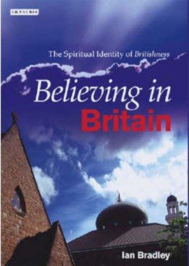 Believing in Britain by Ian C Bradley