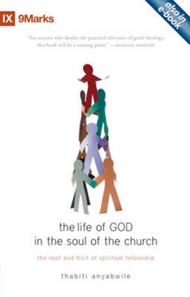 The life of God in the soul of the church by Thabiti M Anyabwile