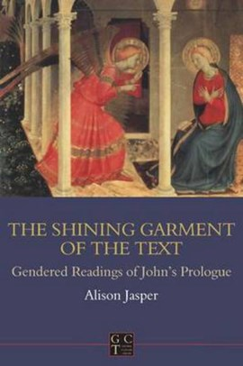 Shining Garment of the Text by Alison E Jasper