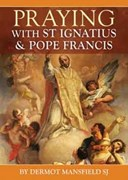 Praying with St Ignatius & Pope Francis