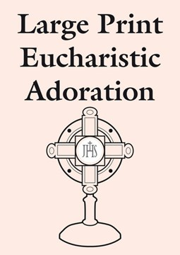 Large Print Eucharistic Adoration by Catholic Truth Society
