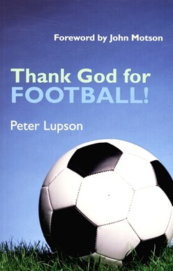 Thank God for football! by J. P Lupson