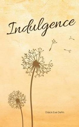 Indulgence by Dasck Eve Defin