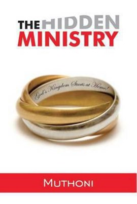 The hidden ministry by Muthoni