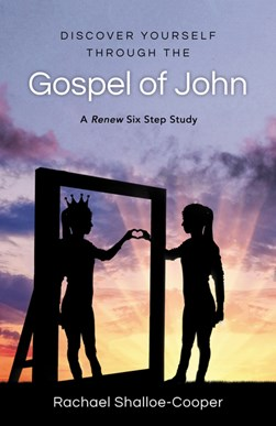 Discover yourself through the Gospel of John by Rachael Shalloe-Cooper