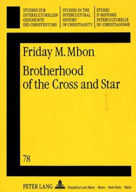 Brotherhood of the Cross and Star by Friday M Mbon