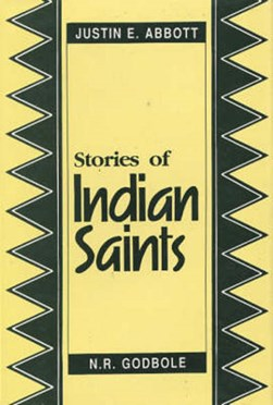 Stories of Indian Saints by Justin E Abbott
