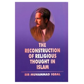 Reconstruction of Religious Thought in Islam by