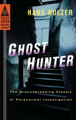 Ghost hunter by Hans Holzer