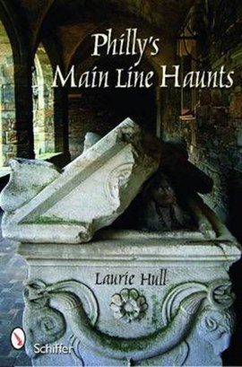 Philly's main line haunts by Laurie Hull