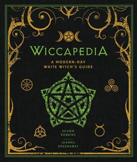 Wiccapedia by Shawn Robbins and Leanna Greenaway