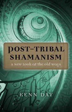 Post-tribal shamanism by Kenn Day