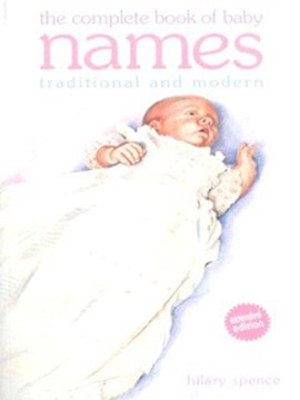 The complete book of baby names by Hilary Spence