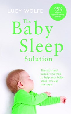 Book cover of The Baby Sleep Solution by Lucy Wolfe