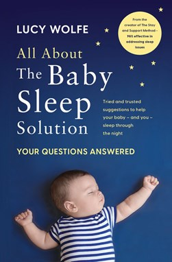 All about baby sleep by Lucy Wolfe