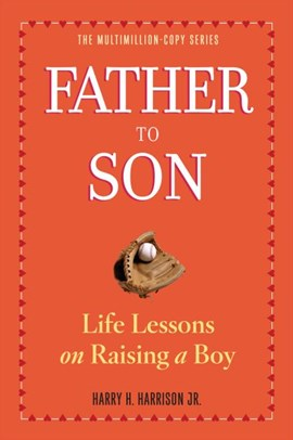 Father to son by Harry H. Harrison, Jr.