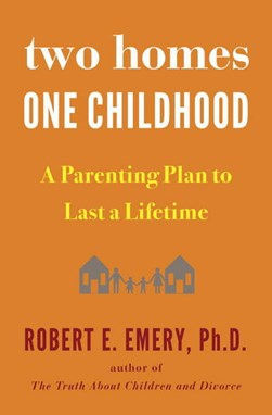 Two homes, one childhood by Robert E. Emery