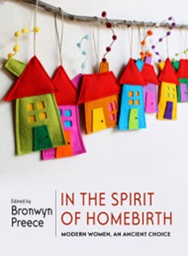 In the spirit of homebirth by Bronwyn Preece