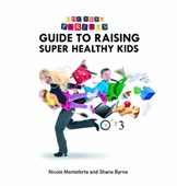 The busy parent's guide to raising super healthy kids