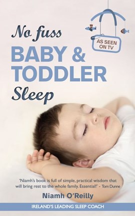 No fuss baby & toddler sleep by Niamh O'Reilly