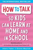 """How to talk so kids can learn"""