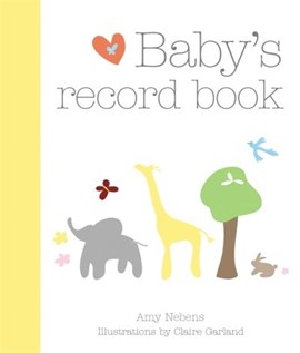 Baby's Record Book by Amy Nebens