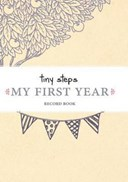 Tiny Steps - My First Year