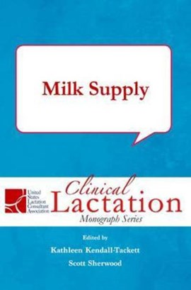 Milk Supply by Dr Kathleen Kendall-Tackett