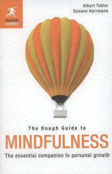 The rough guide to mindfulness by Albert Tobler