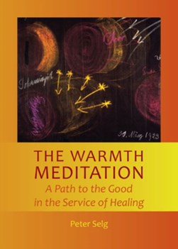 The Warmth Meditation by Peter Selg
