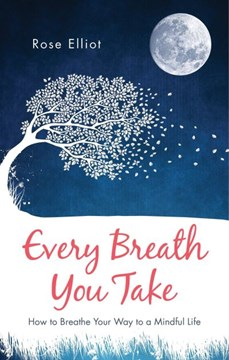 Every breath you take by Rose Elliot