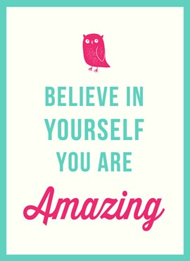 Believe in yourself, you are amazing by José Toots