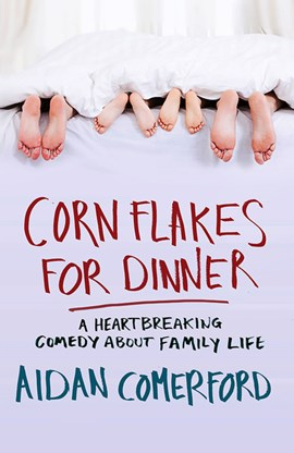 Cornflakes For Dinner P/B by Aidan Comerford
