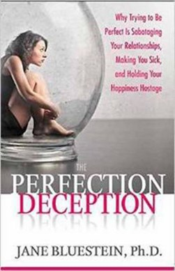 The perfection deception by Jane Bluestein
