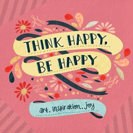 Think happy, be happy by Workman Publishing Company