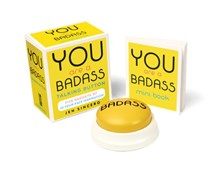 You Are a Badass¬ Talking Button