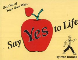 Say Yes to Life by Ivan Burnell