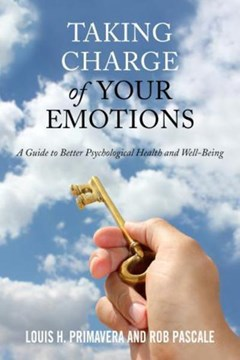 Taking charge of your emotions by Louis H Primavera