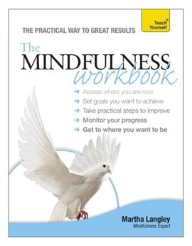 The mindfulness workbook by Martha Langley