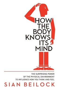 How the body knows its mind by Sian Beilock