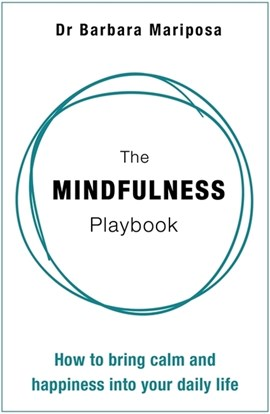 The mindfulness playbook by Barbara Mariposa