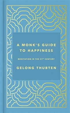 Book cover of A Monk's Guide to Happiness book by Gelong Thubten