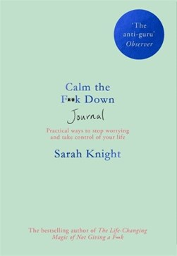 Calm the F**k Down Journal TPB by Sarah Knight