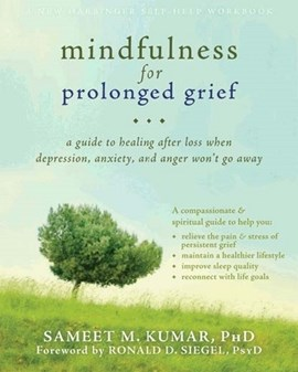 Mindfulness for prolonged grief by Sameet M Kumar