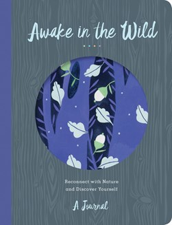 Awake in the Wild by Madalina Andronic